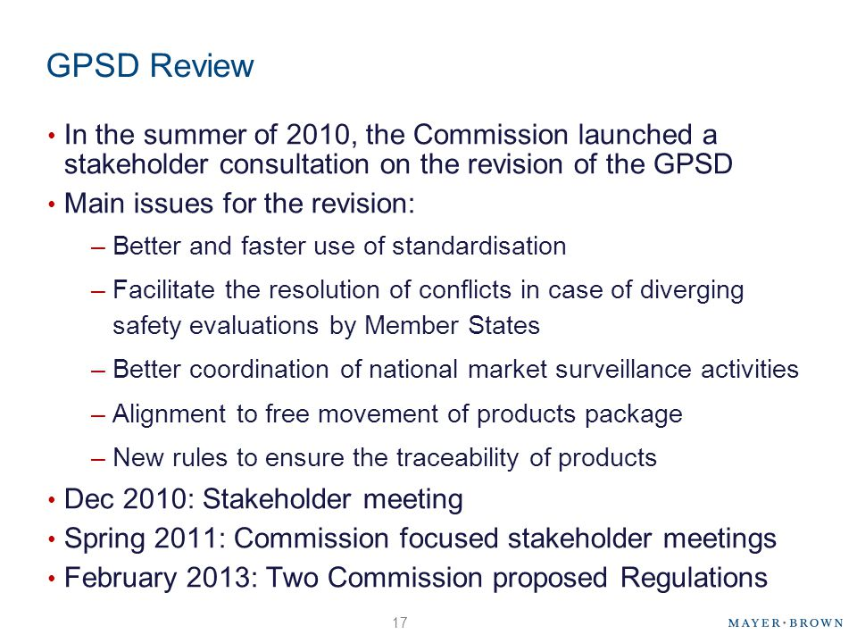 GPSD Review In the summer of 2010, the Commission launched a stakeholder consultation on the revision of the GPSD.