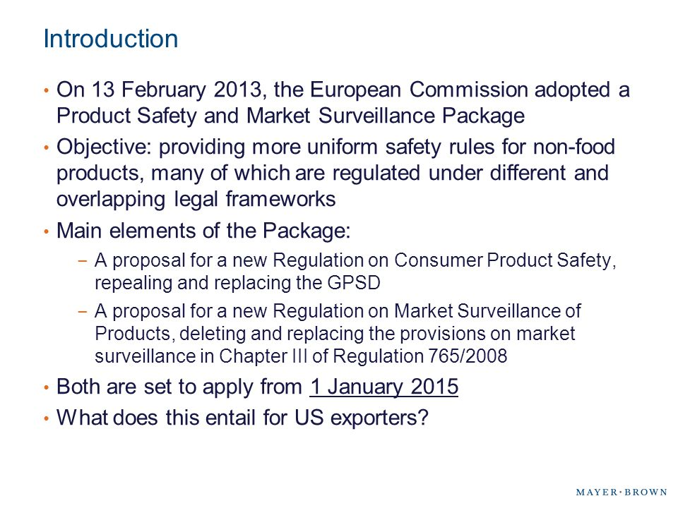 Introduction On 13 February 2013, the European Commission adopted a Product Safety and Market Surveillance Package.