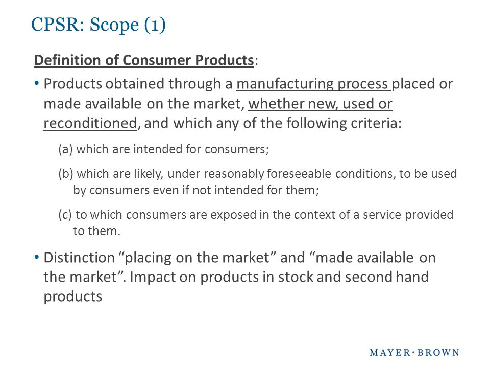CPSR: Scope (1) Definition of Consumer Products: