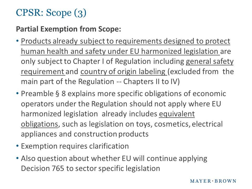 CPSR: Scope (3) Partial Exemption from Scope: