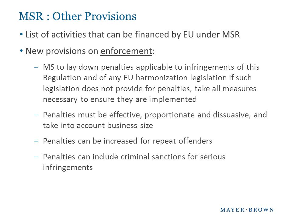 MSR : Other Provisions List of activities that can be financed by EU under MSR. New provisions on enforcement: