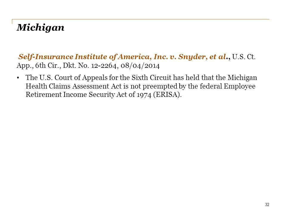Date Michigan. Self-Insurance Institute of America, Inc. v. Snyder, et al., U.S. Ct. App., 6th Cir., Dkt. No. 12-2264, 08/04/2014.