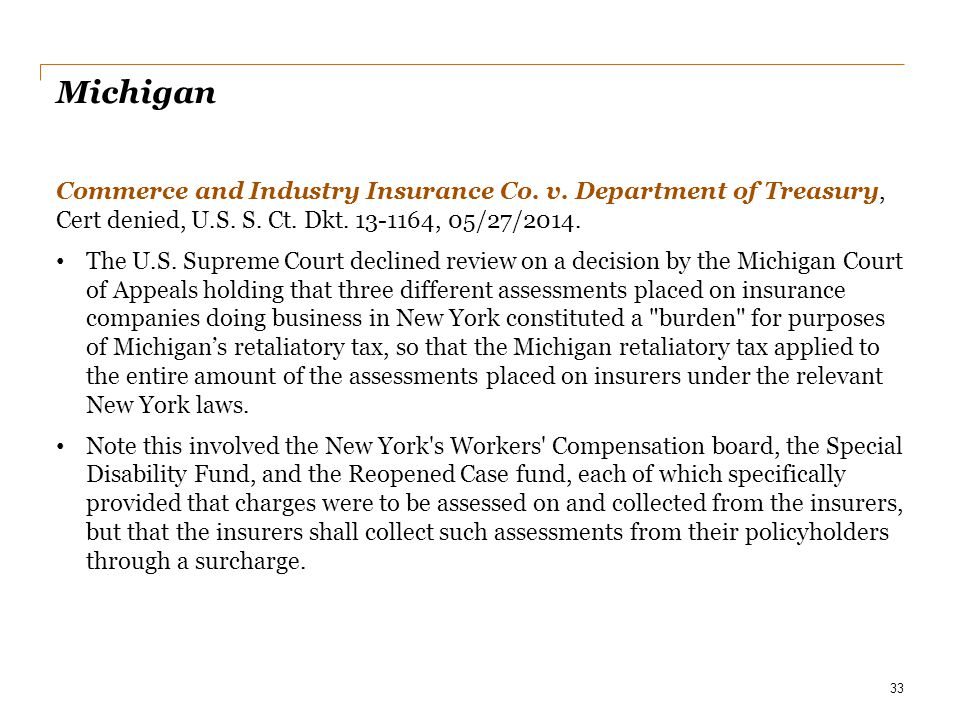 Date Michigan. Commerce and Industry Insurance Co. v. Department of Treasury, Cert denied, U.S. S. Ct. Dkt. 13-1164, 05/27/2014.