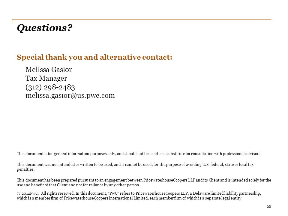Questions Special thank you and alternative contact: Melissa Gasior
