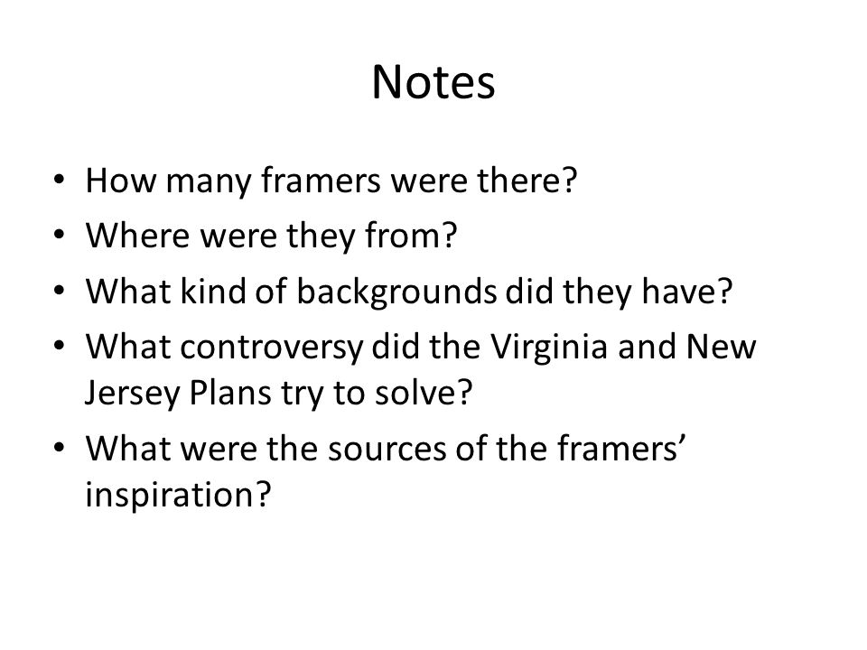 Notes How many framers were there Where were they from