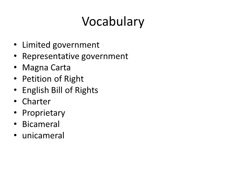Vocabulary Limited government Representative government Magna Carta