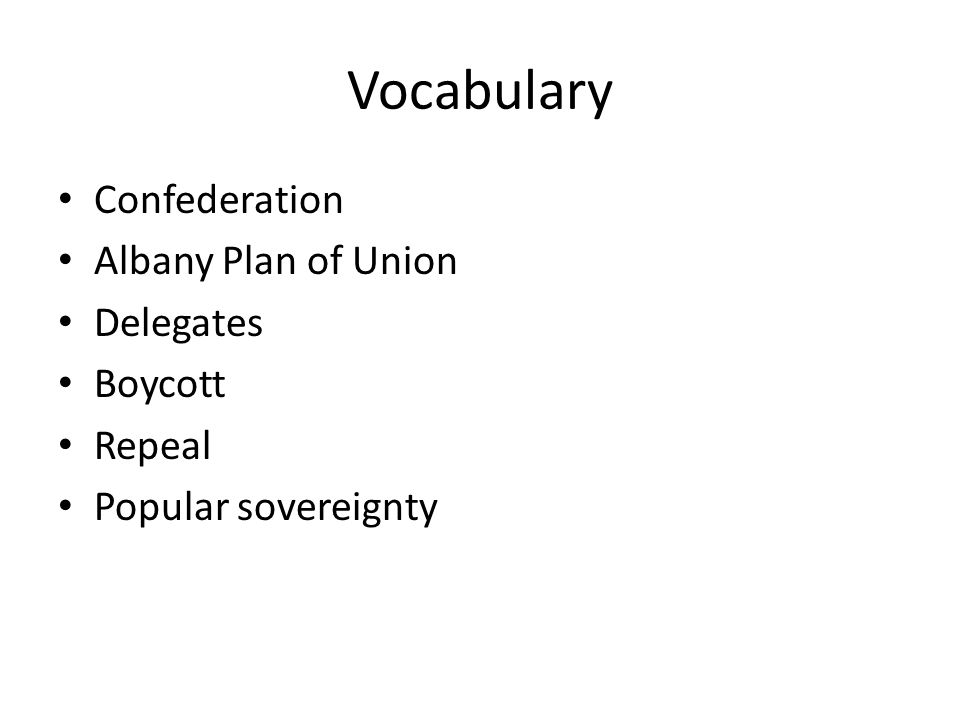 Vocabulary Confederation Albany Plan of Union Delegates Boycott Repeal