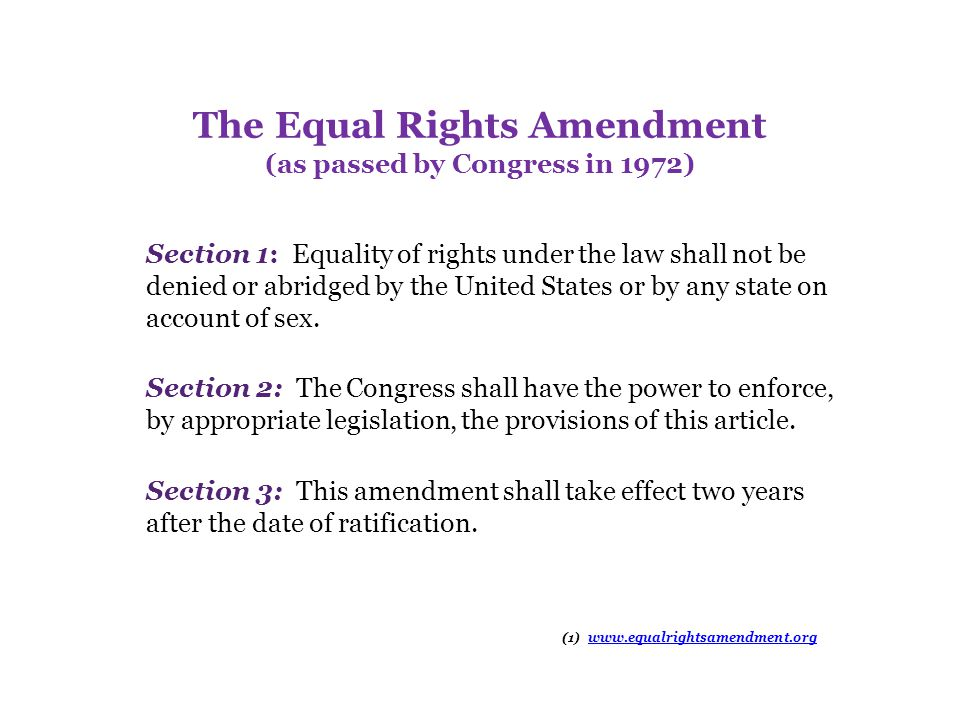 The Equal Rights Amendment (as passed by Congress in 1972)