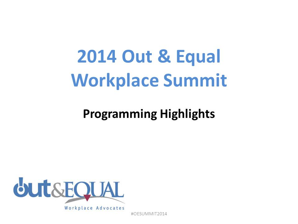 2014 Out & Equal Workplace Summit Programming Highlights