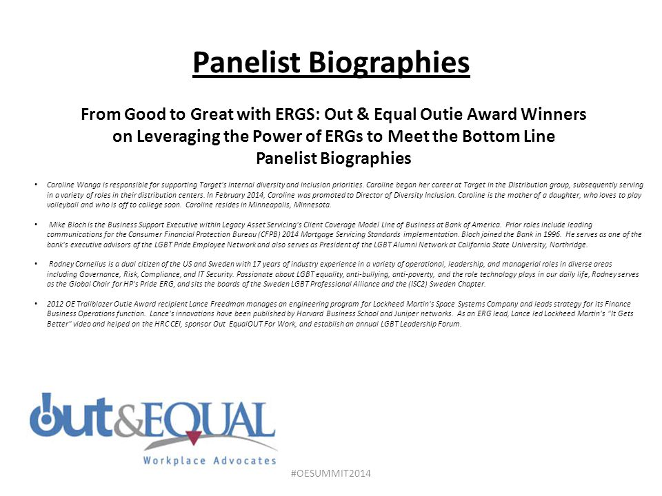Panelist Biographies From Good to Great with ERGS: Out & Equal Outie Award Winners on Leveraging the Power of ERGs to Meet the Bottom Line.