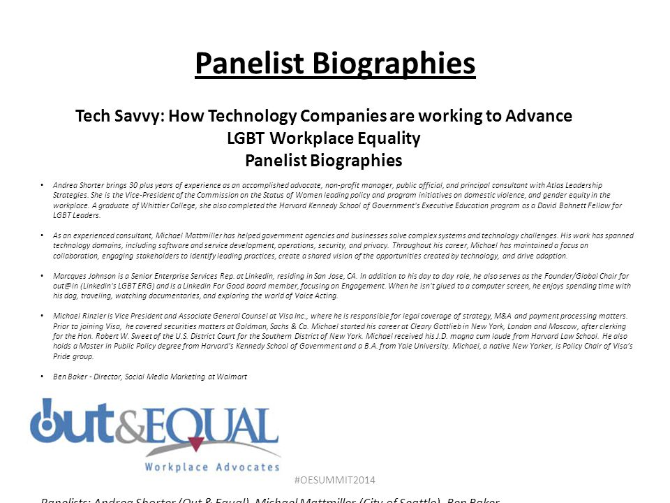 Panelist Biographies Tech Savvy: How Technology Companies are working to Advance LGBT Workplace Equality.
