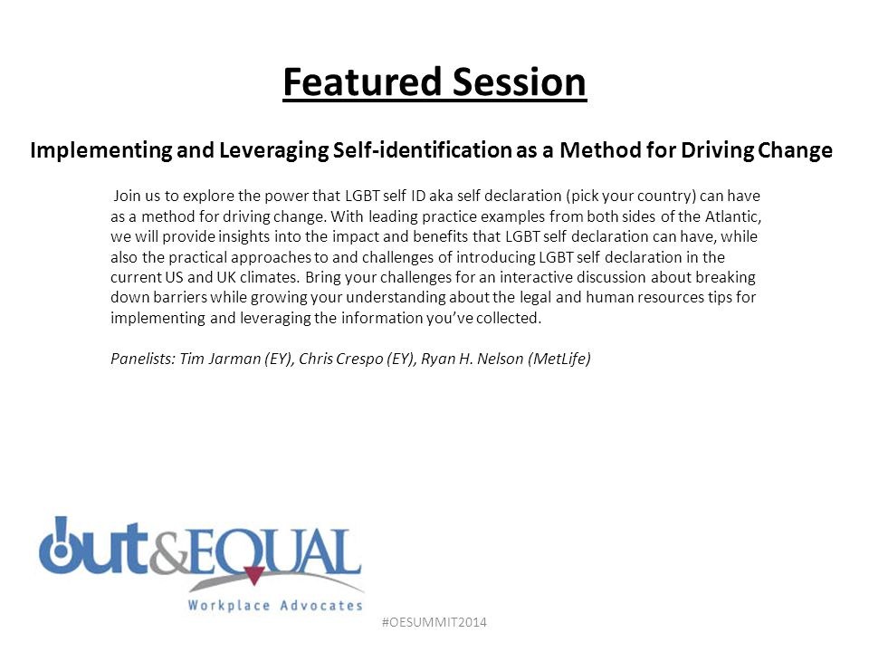 Featured Session Implementing and Leveraging Self-identification as a Method for Driving Change.