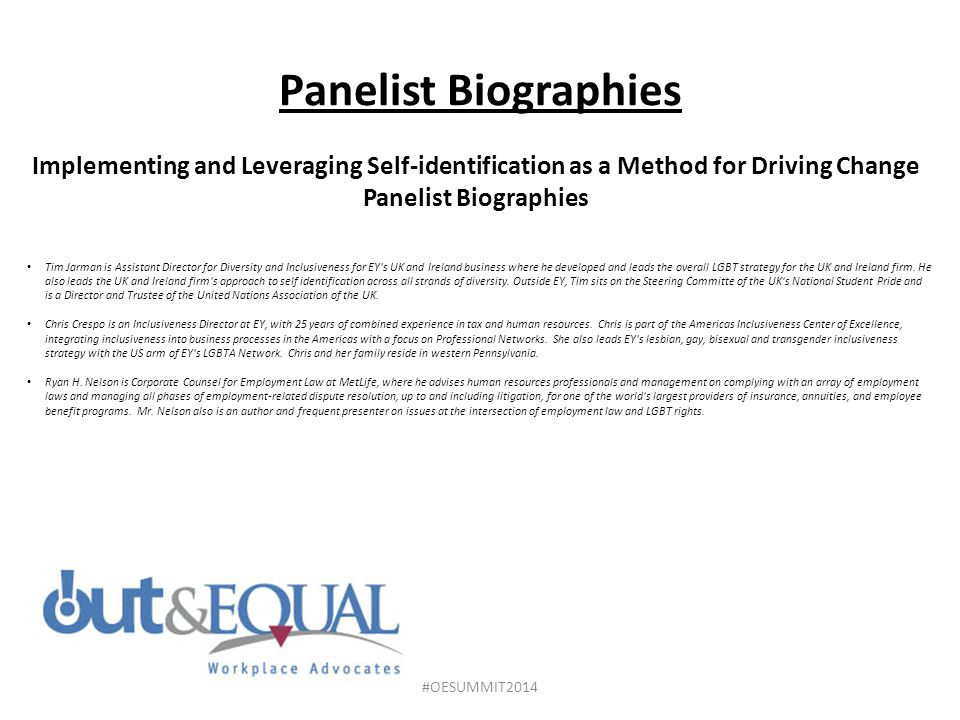 Panelist Biographies Implementing and Leveraging Self-identification as a Method for Driving Change.