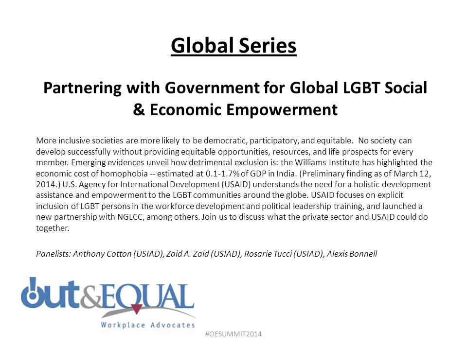 Global Series Partnering with Government for Global LGBT Social & Economic Empowerment.