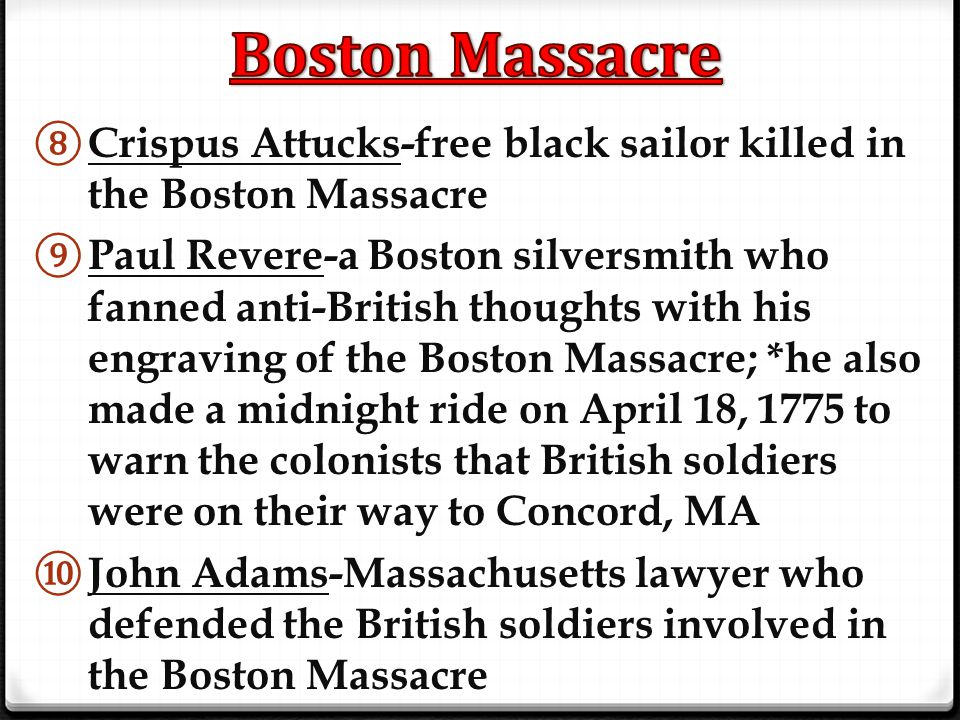 Boston Massacre Crispus Attucks-free black sailor killed in the Boston Massacre.