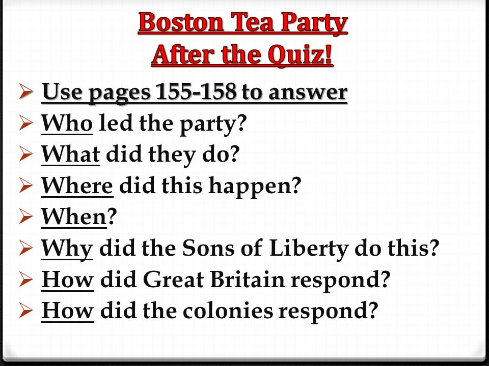Boston Tea Party After the Quiz!