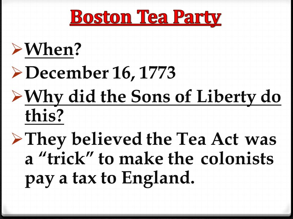 Boston Tea Party When December 16, 1773