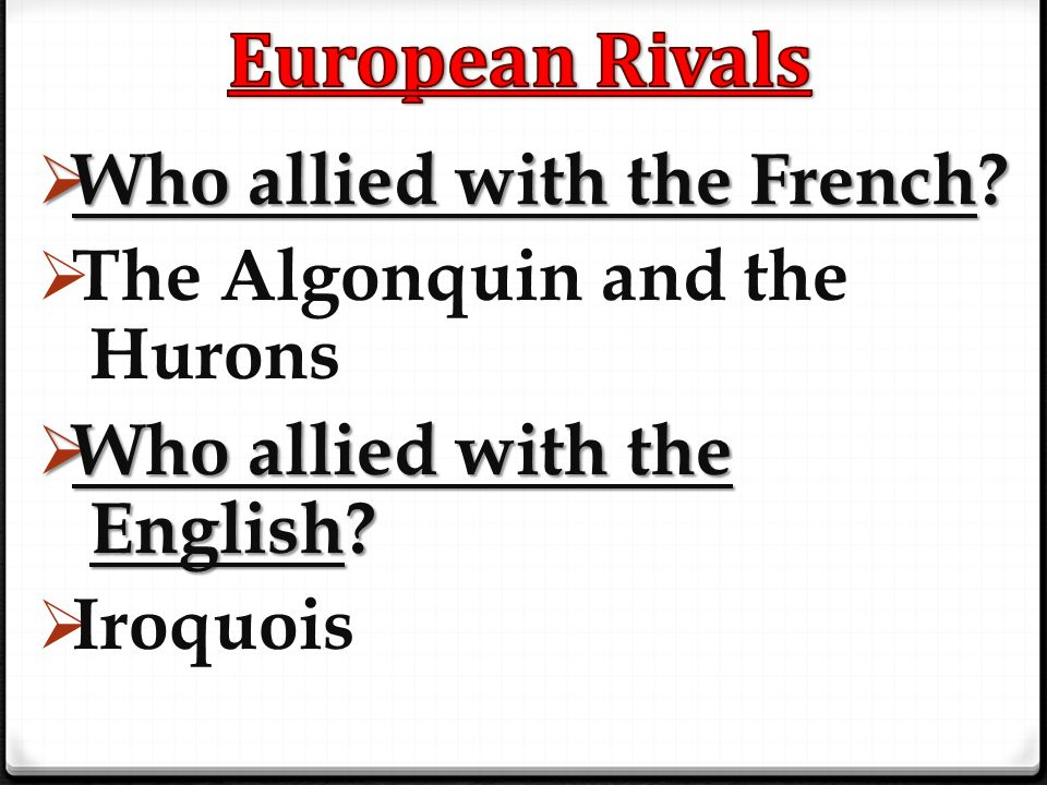European Rivals Who allied with the French