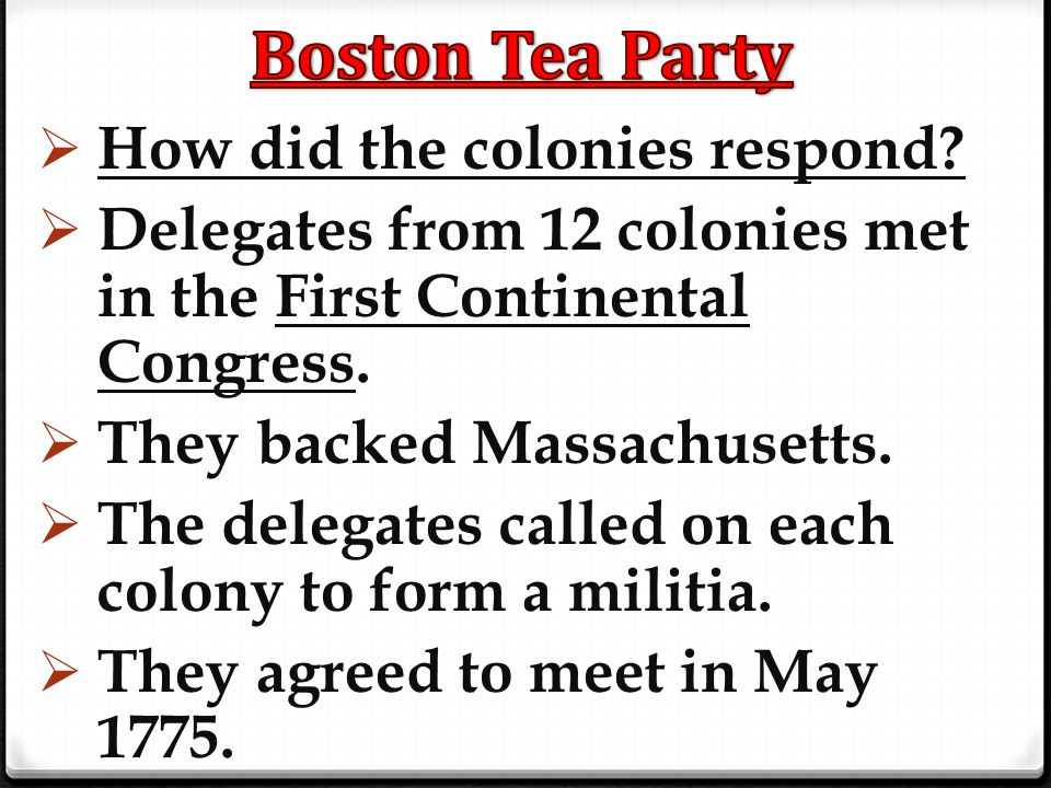 Boston Tea Party How did the colonies respond