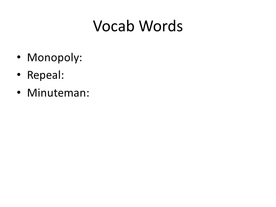 Vocab Words Monopoly: Repeal: Minuteman:
