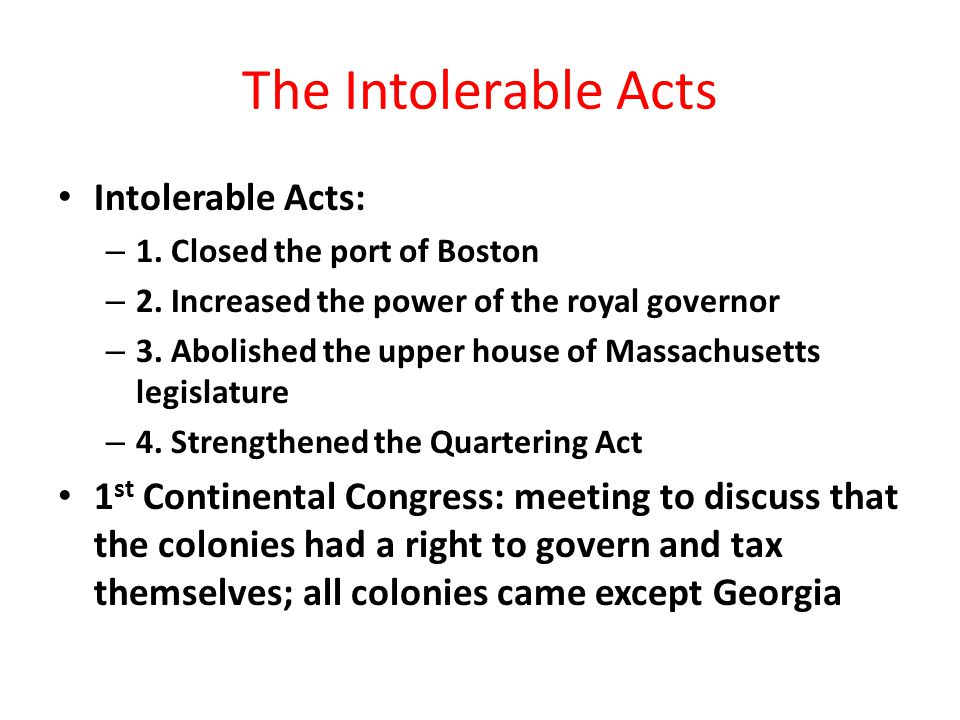 The Intolerable Acts Intolerable Acts: