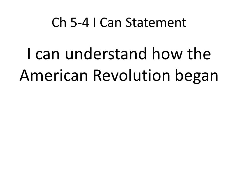 I can understand how the American Revolution began