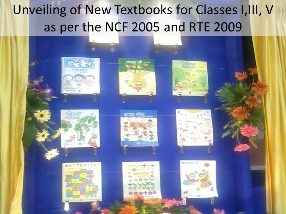 Unveiling of New Textbooks for Classes I,III, V as per the NCF 2005 and RTE 2009