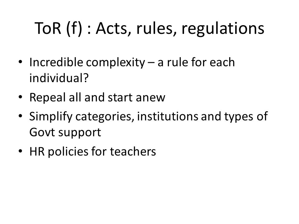 ToR (f) : Acts, rules, regulations