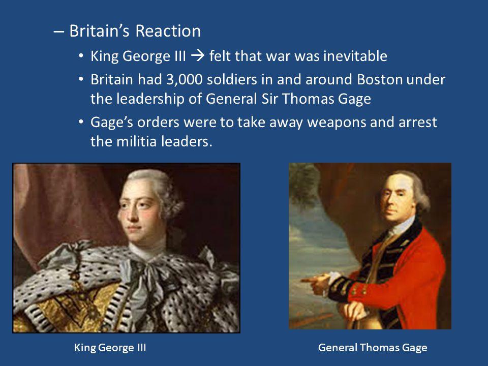 Britain's Reaction King George III  felt that war was inevitable