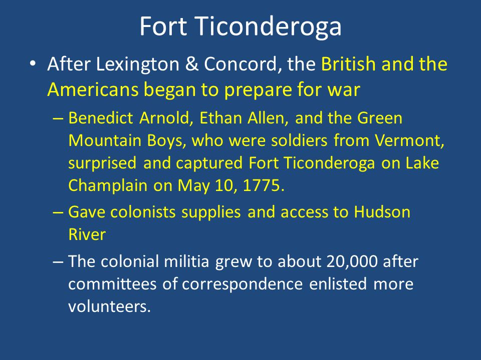 Fort Ticonderoga After Lexington & Concord, the British and the Americans began to prepare for war.