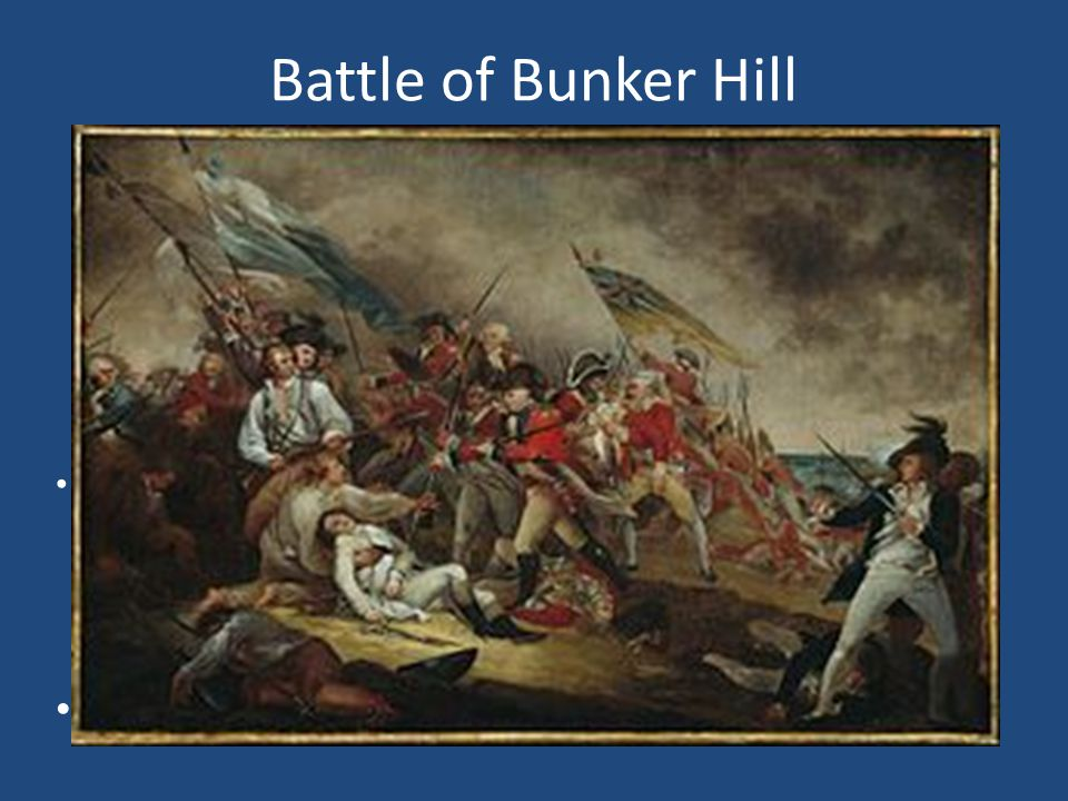 Battle of Bunker Hill Battle of Bunker Hill – June 16, 1775. Most of the fighting actually occurred on Breed's Hill.