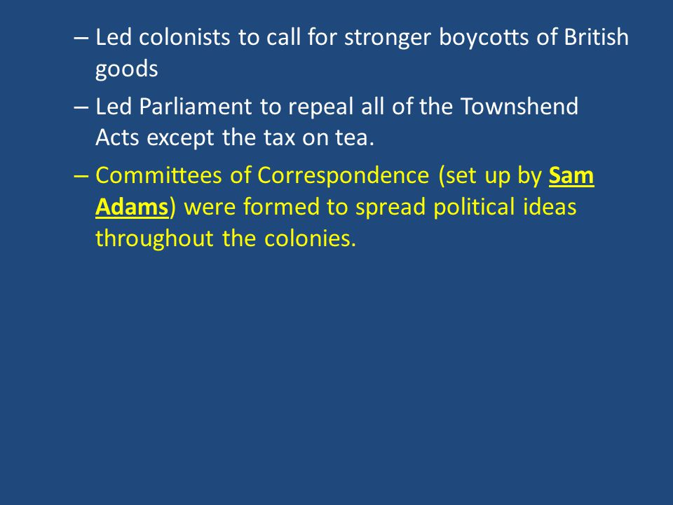 Led colonists to call for stronger boycotts of British goods