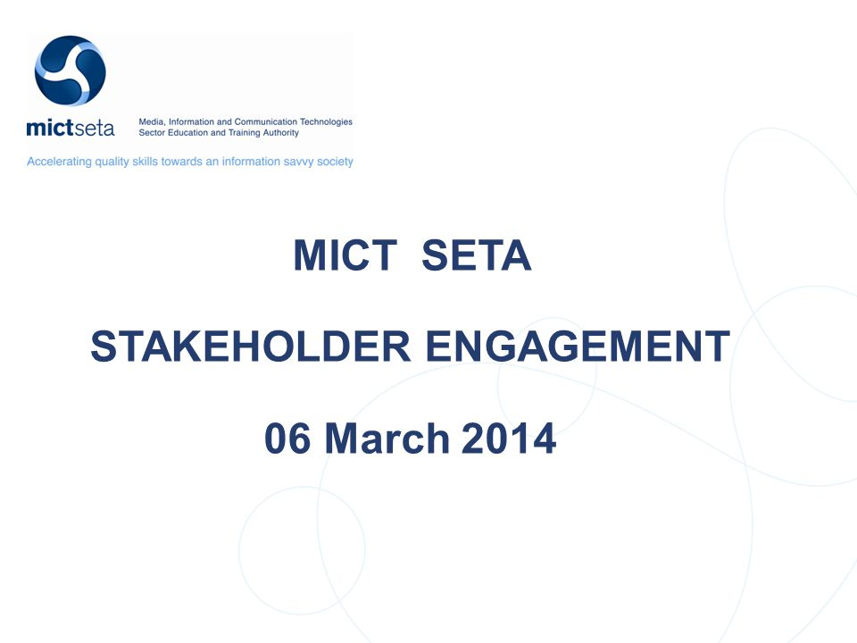 MICT SETA STAKEHOLDER ENGAGEMENT 06 March 2014