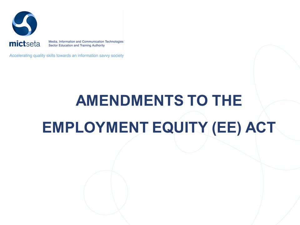 AMENDMENTS TO THE EMPLOYMENT EQUITY (EE) ACT