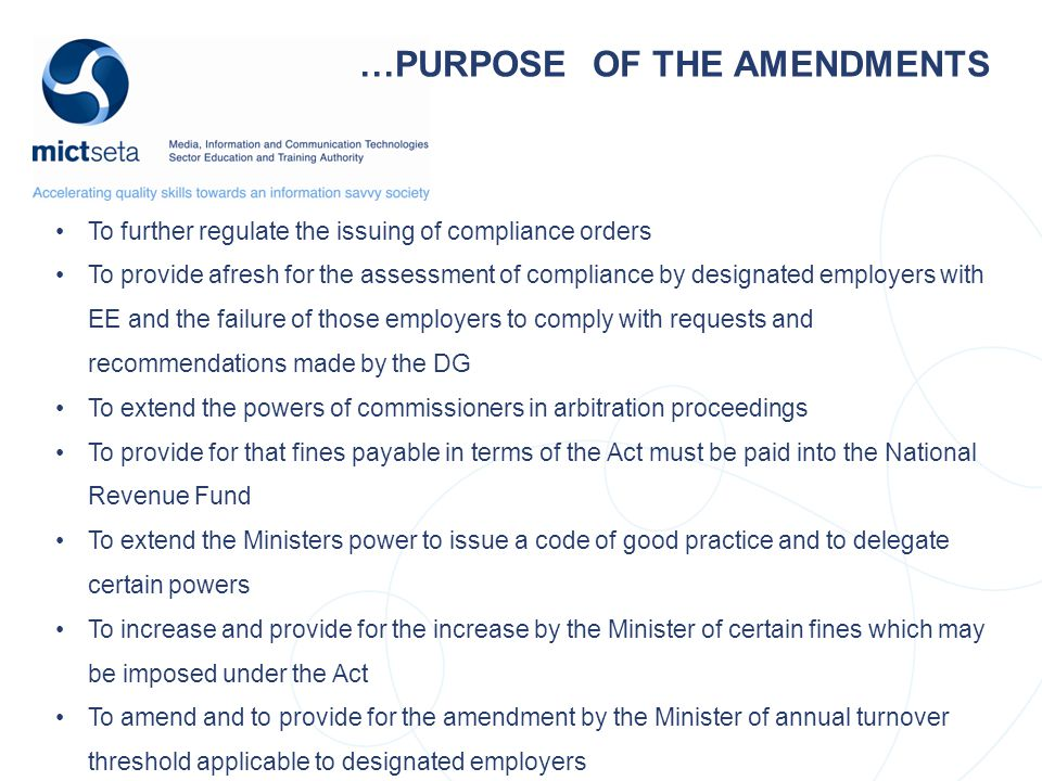 …PURPOSE OF THE AMENDMENTS