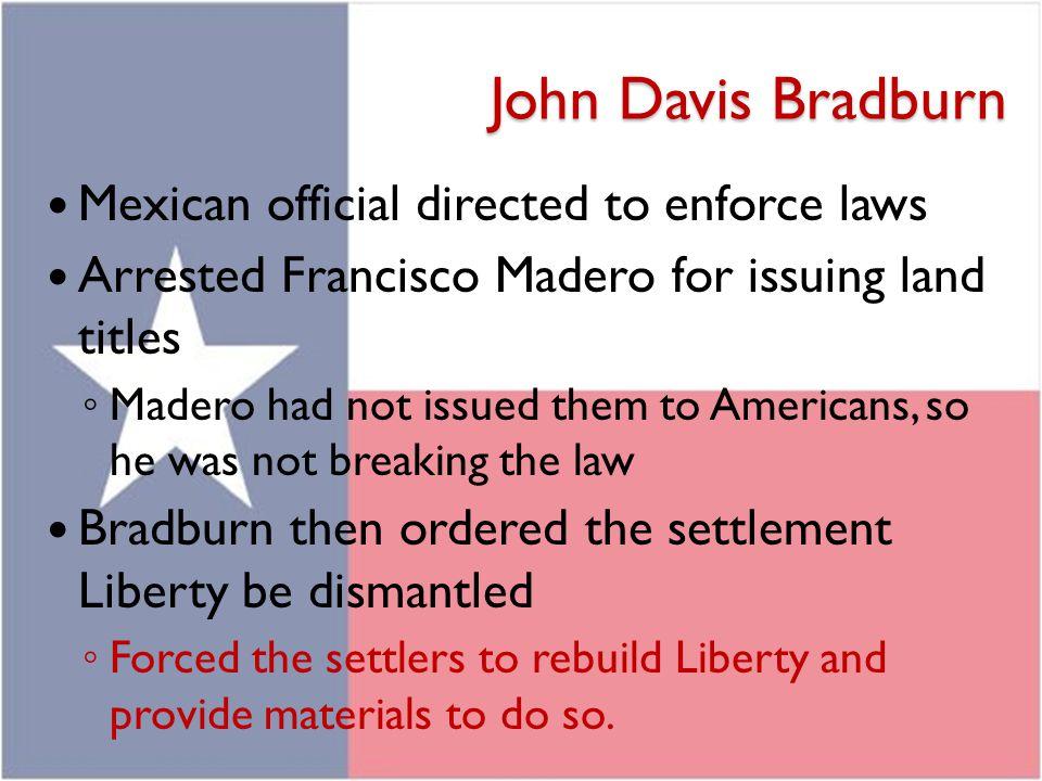 John Davis Bradburn Mexican official directed to enforce laws