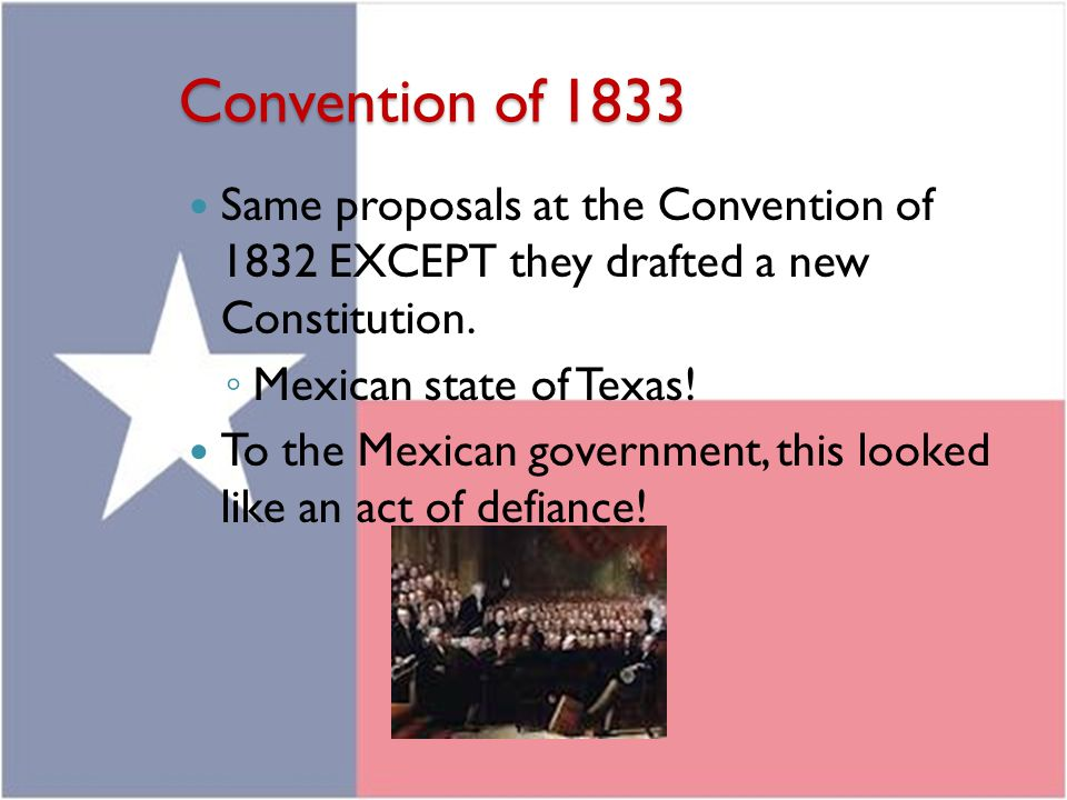 Convention of 1833 Same proposals at the Convention of 1832 EXCEPT they drafted a new Constitution.