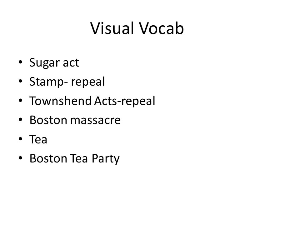 Visual Vocab Sugar act Stamp- repeal Townshend Acts-repeal