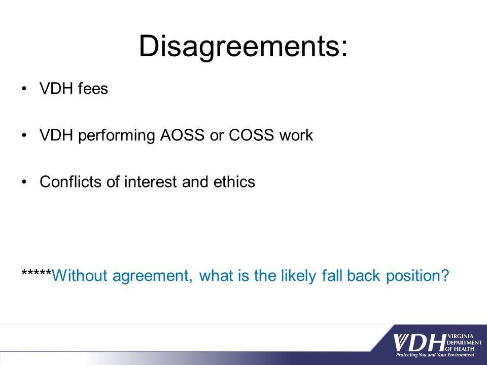 Disagreements: VDH fees VDH performing AOSS or COSS work