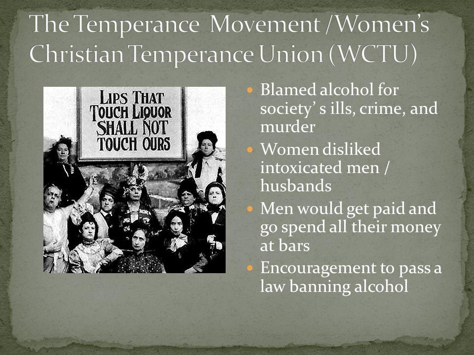The Temperance Movement /Women's Christian Temperance Union (WCTU)