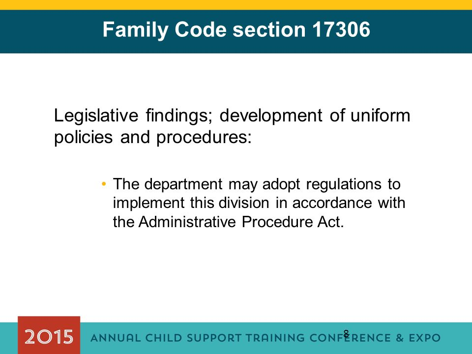 Family Code section 17306 Legislative findings; development of uniform policies and procedures: