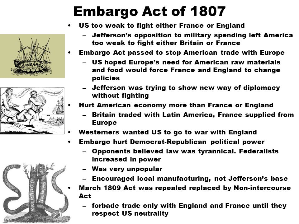 Embargo Act of 1807 US too weak to fight either France or England