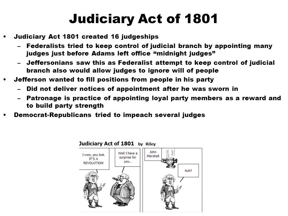 Judiciary Act of 1801 Judiciary Act 1801 created 16 judgeships
