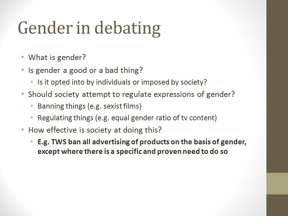 Gender in debating What is gender Is gender a good or a bad thing