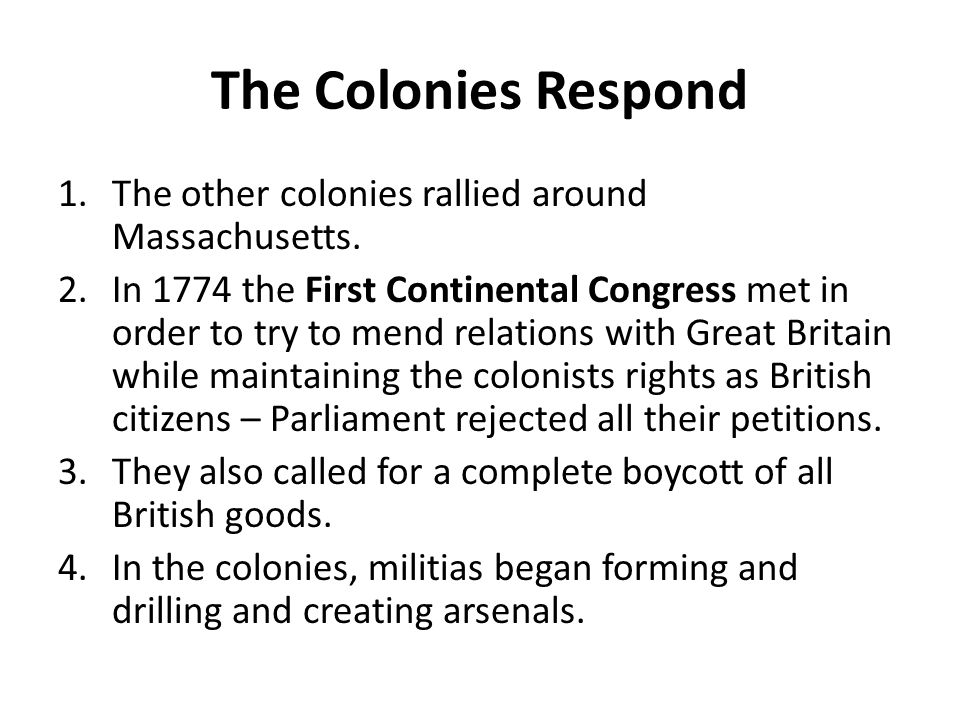 The Colonies Respond The other colonies rallied around Massachusetts.