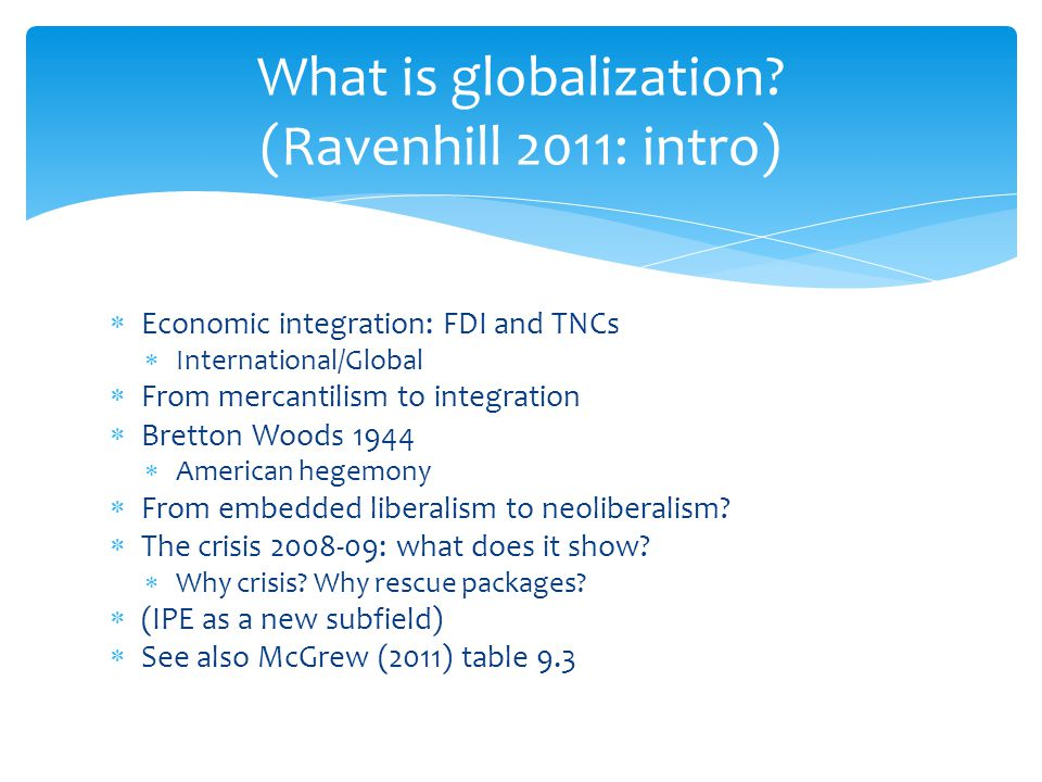 What is globalization (Ravenhill 2011: intro)