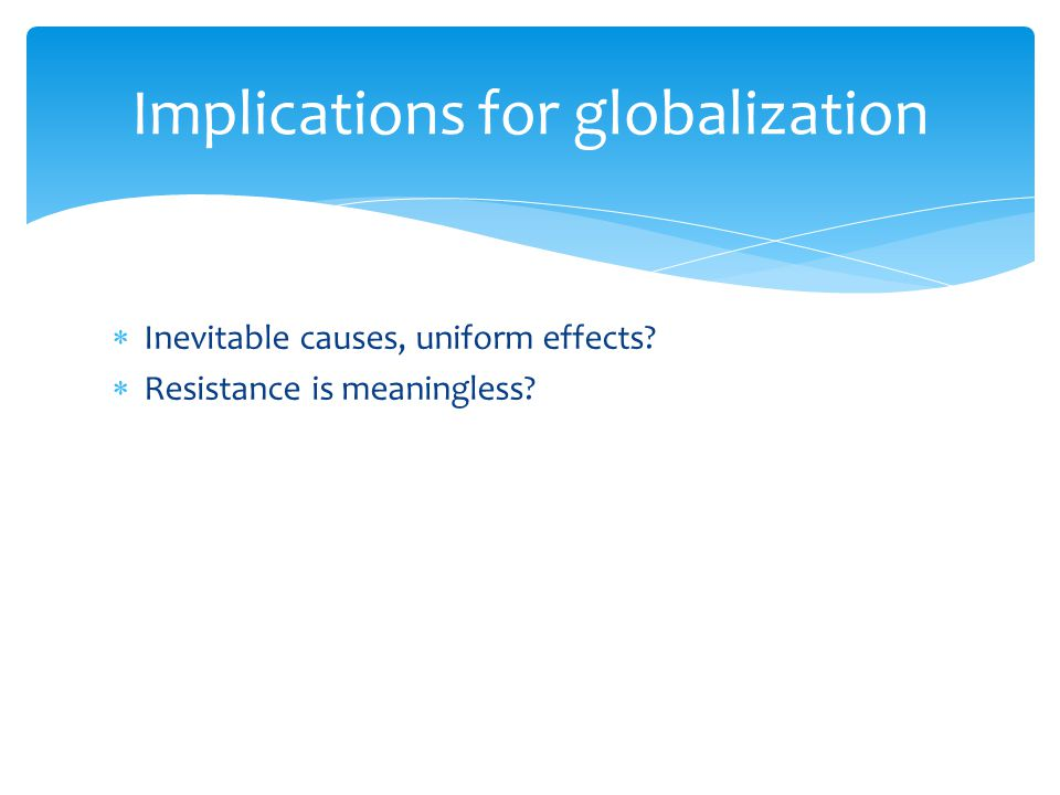 Implications for globalization