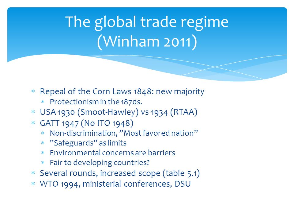 The global trade regime (Winham 2011)