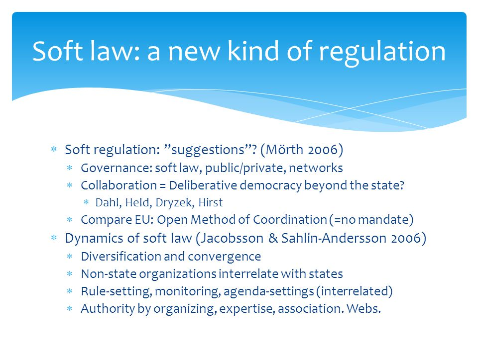 Soft law: a new kind of regulation