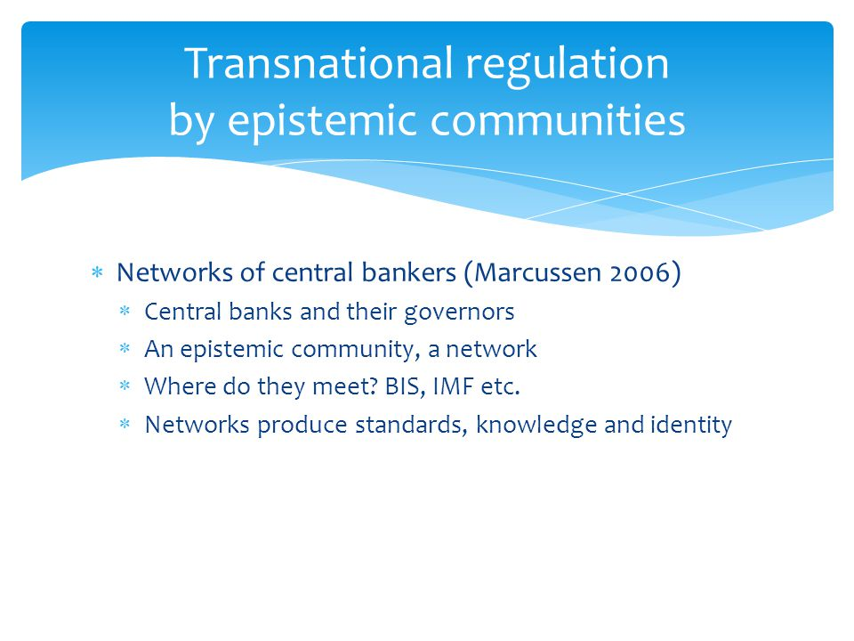 Transnational regulation by epistemic communities